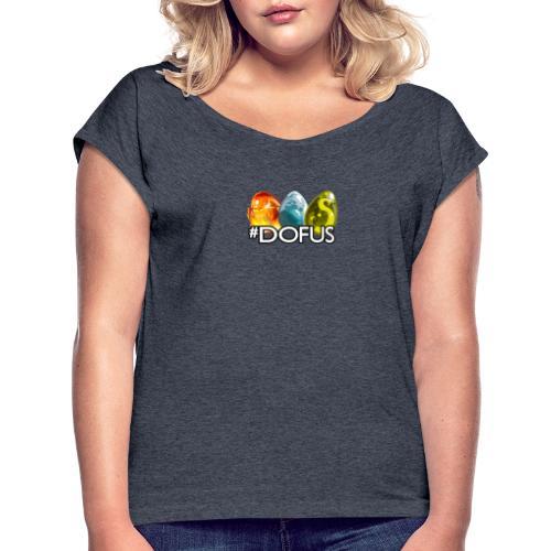 #Dofus - T-shirt à manches retroussées Femme