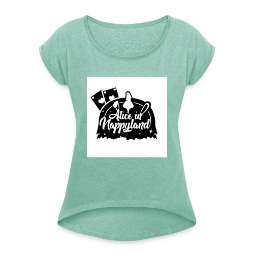 Alice in Nappyland TypographyWhite with background - Women's T-Shirt with rolled up sleeves