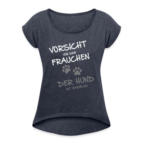 Vorschau: Vorsicht vor dem Frauchen - Frauen T-Shirt mit gerollten Ärmeln
