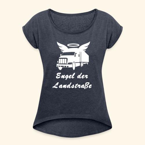 Engel der Landstrasse - Frauen T-Shirt mit gerollten Ärmeln