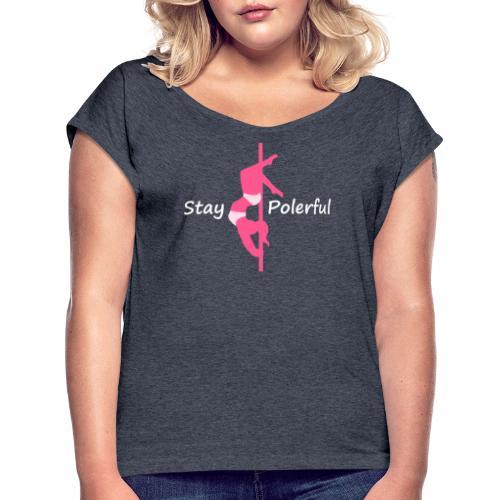Stay Polerful - Maglietta da donna con risvolti