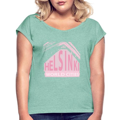 Helsinki light pink - Women's T-Shirt with rolled up sleeves