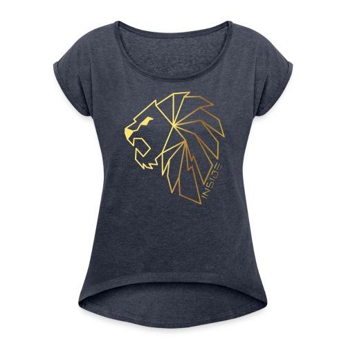 Löwe, Lion Inside - Frauen T-Shirt mit gerollten Ärmeln