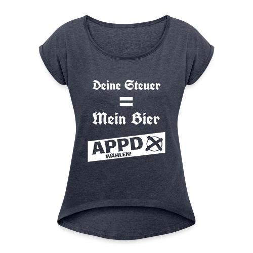 Deine Steuer ist mein Bier2 - Frauen T-Shirt mit gerollten Ärmeln