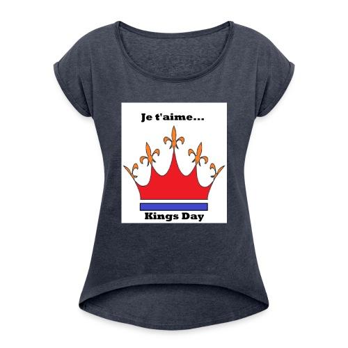 Je taime Kings Day (Je suis...) - Vrouwen T-shirt met opgerolde mouwen
