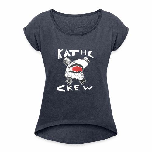 Kathl Crew Logo mit Schriftzug - Frauen T-Shirt mit gerollten Ärmeln