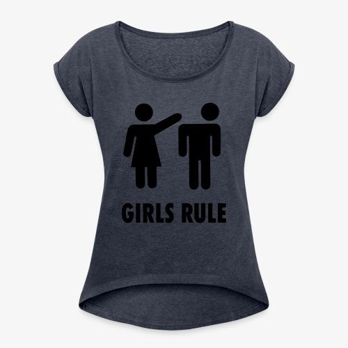 Girls Rule Freundin Motiv T-Shirt - Frauen T-Shirt mit gerollten Ärmeln