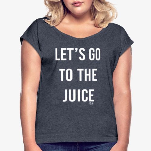 let s go to the juice - Maglietta da donna con risvolti