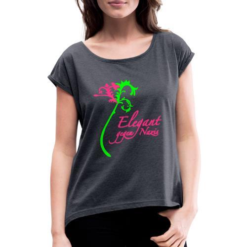 Elegant gegen Nazis - Frauen T-Shirt mit gerollten Ärmeln