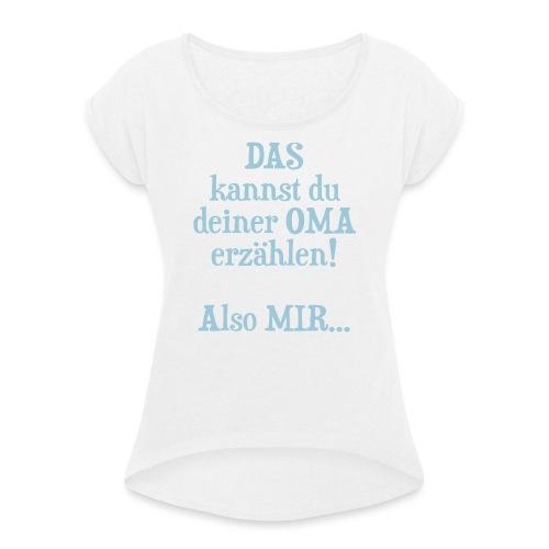 Oma Geburtstag Weihnachten Geschenk Enkel Spruch - Frauen T-Shirt mit gerollten Ärmeln