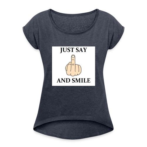 Just say - Koszulka damska z lekko podwiniętymi rękawami