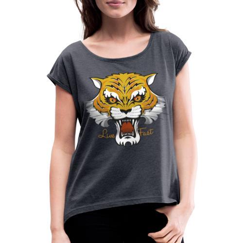 Tiger - Live Fast - Frauen T-Shirt mit gerollten Ärmeln