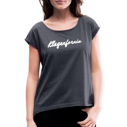 klagenfornia classic - Frauen T-Shirt mit gerollten Ärmeln