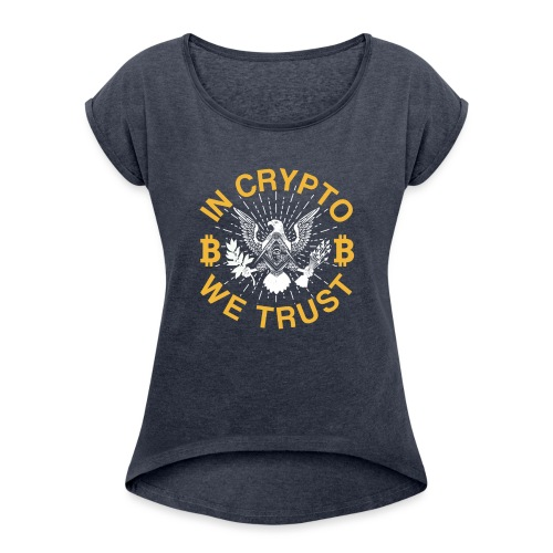 IN CRYPTO WE TRUST - Frauen T-Shirt mit gerollten Ärmeln