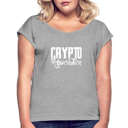 Crypto Revolution - Women's T-Shirt with rolled up sleeves