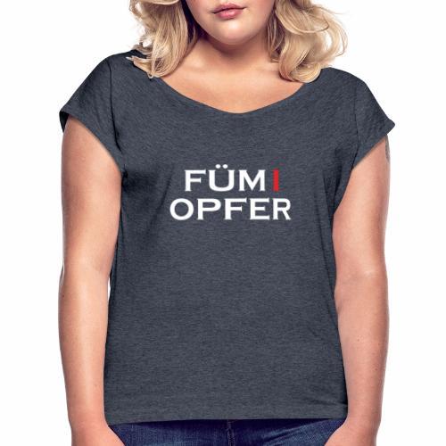 FÜM 1 Opfer Für Lustige Wiener Jusstudenten - Frauen T-Shirt mit gerollten Ärmeln