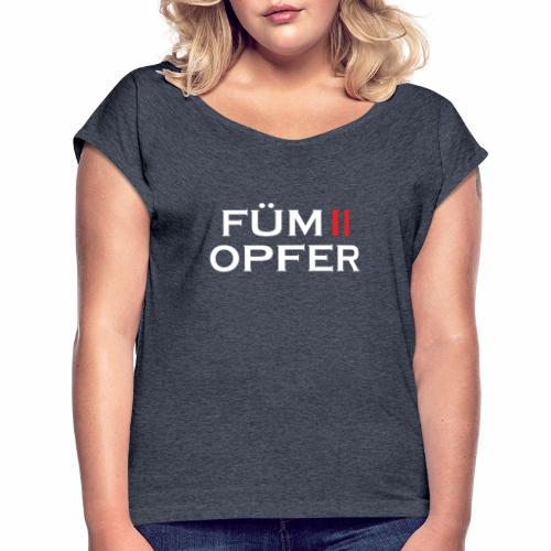 FÜM 2 Opfer Für Lustige Wiener Jusstudenten - Frauen T-Shirt mit gerollten Ärmeln