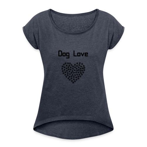 Dog love - Koszulka damska z lekko podwiniętymi rękawami