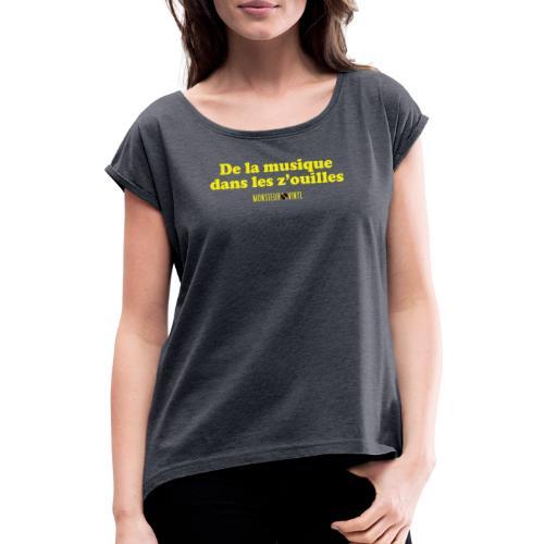 Collection De la musique dans les z'ouilles - T-shirt à manches retroussées Femme