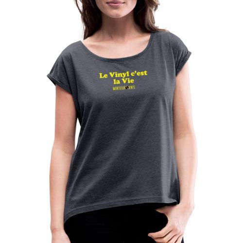 Collection Le Vinyl c'est la Vie - T-shirt à manches retroussées Femme