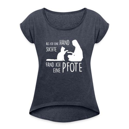 Vorschau: Fand ich eine Pfote - Frauen T-Shirt mit gerollten Ärmeln