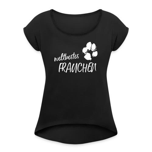 Vorschau: weltbestes Frauchen Pfote Hund - Frauen T-Shirt mit gerollten Ärmeln