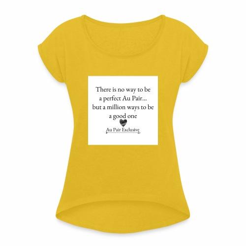 Perfect au pair - Vrouwen T-shirt met opgerolde mouwen