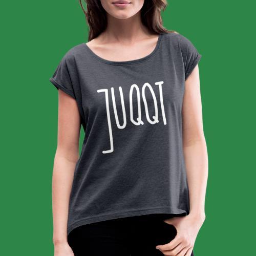 juqqt - Frauen T-Shirt mit gerollten Ärmeln