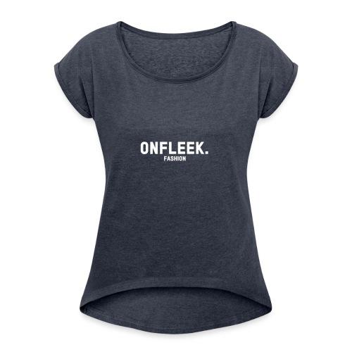 ONFLEEK basis T-shirt - Vrouwen T-shirt met opgerolde mouwen