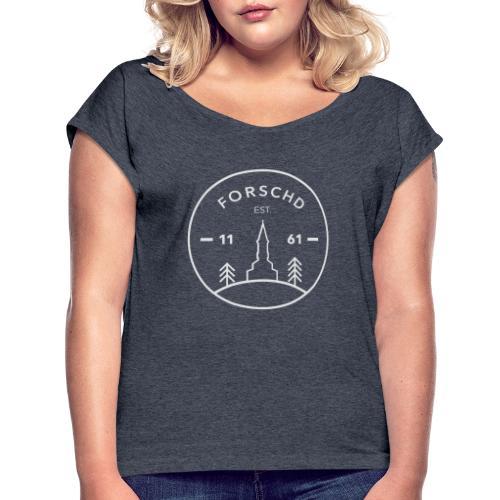 Forschd - est. 1161 - Frauen T-Shirt mit gerollten Ärmeln