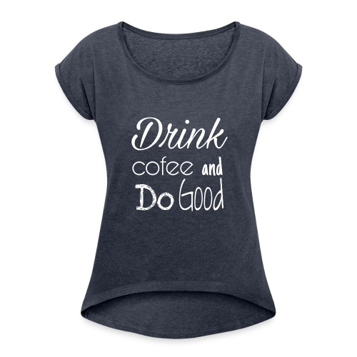 Drink Cofee - Camiseta con manga enrollada mujer