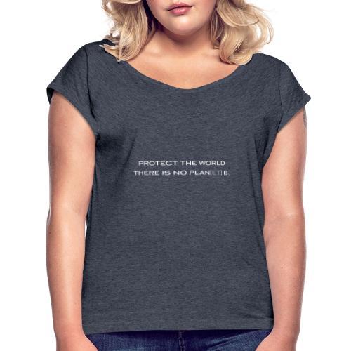 T-Shirt Planet B - Frauen T-Shirt mit gerollten Ärmeln