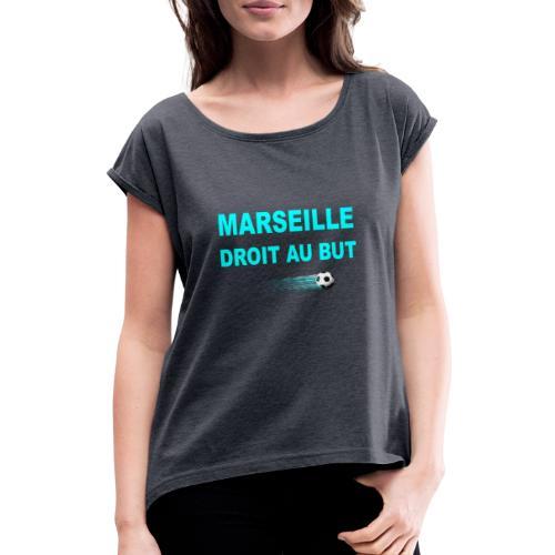 MARSEILLE DROIT AU BUT - T-shirt à manches retroussées Femme