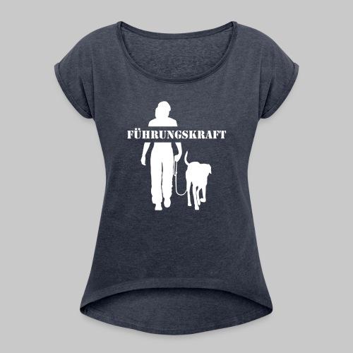Führungskraft female - Frauen T-Shirt mit gerollten Ärmeln