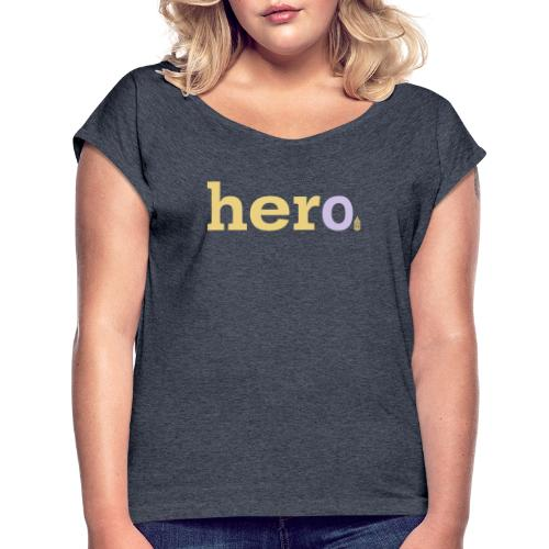 her o - Women's T-Shirt with rolled up sleeves