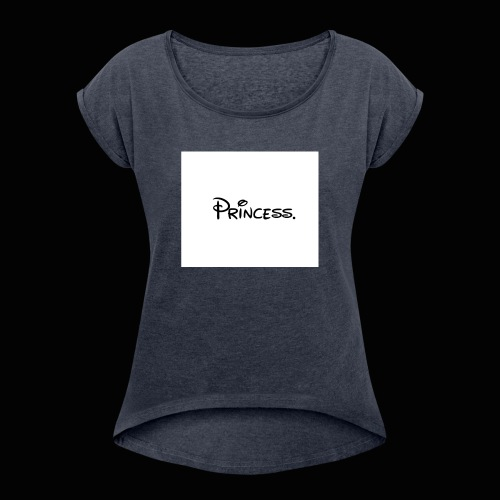 Princess. - Women's T-Shirt with rolled up sleeves