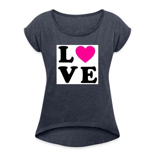 Love t-shirt - T-shirt à manches retroussées Femme