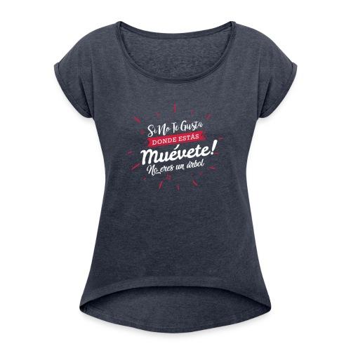 Muévete! - Camiseta con manga enrollada mujer