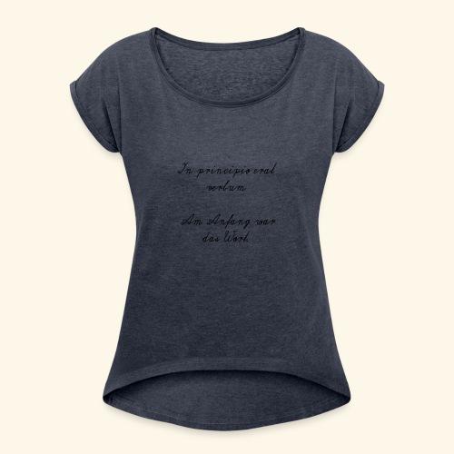 Lateinischer Spruch - Frauen T-Shirt mit gerollten Ärmeln