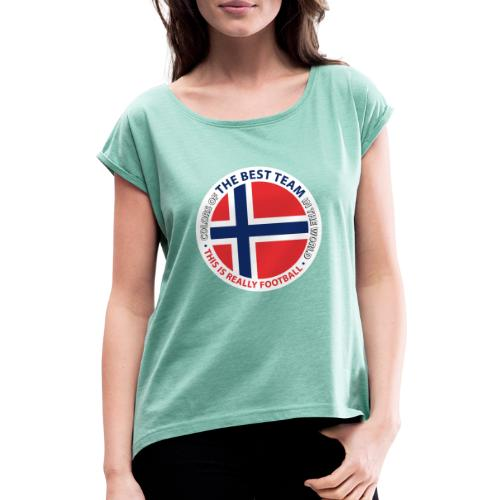 Norway Best Football Team - Women's T-Shirt with rolled up sleeves