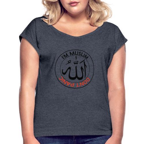 IM MUSLIM DONT PANIC - Frauen T-Shirt mit gerollten Ärmeln