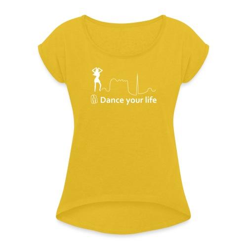 Dance Your Life donna - Maglietta da donna con risvolti