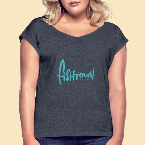 Fishtown 2850 handdrawn brightblue - Frauen T-Shirt mit gerollten Ärmeln