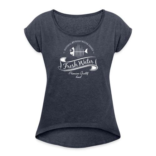 FreshWater 28cm Breite - Frauen T-Shirt mit gerollten Ärmeln