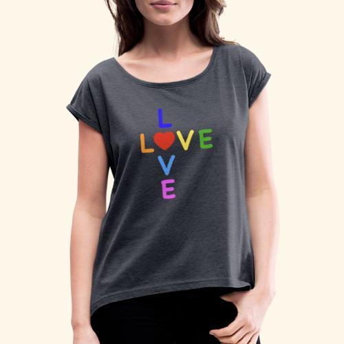 Rainbow Love. Regenbogen Liebe - Frauen T-Shirt mit gerollten Ärmeln