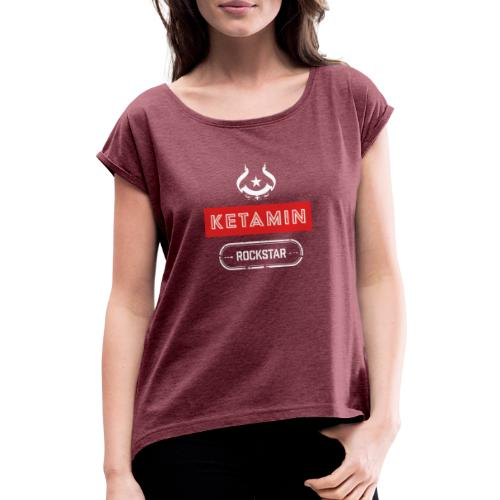 KETAMIN Rock Star - Weiß/Rot - Modern - Women's T-Shirt with rolled up sleeves