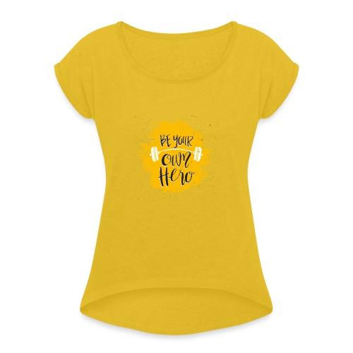 GYM Hero - Naisten T-paita, jossa rullatut hihat