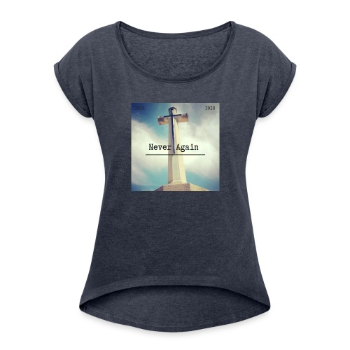 Never Again - Women's T-Shirt with rolled up sleeves
