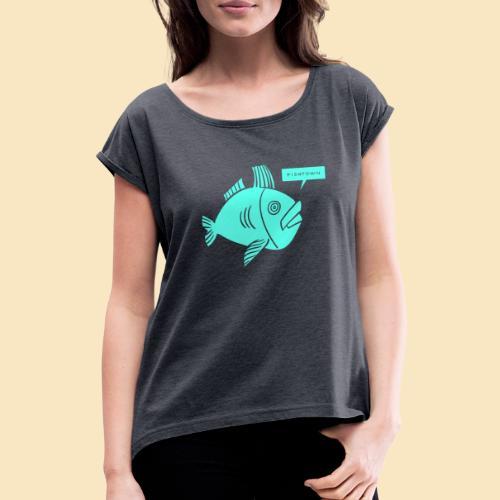 Fishtown Singlefish Motiv 001 - Frauen T-Shirt mit gerollten Ärmeln