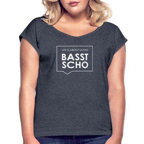BASST SCHO - Frauen T-Shirt mit gerollten Ärmeln